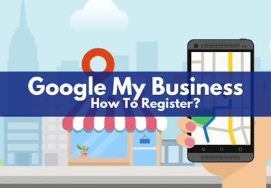 How To Register Your Business In Google My Business